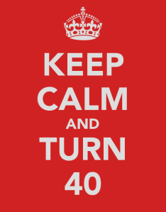 keep-calm-and-turn-40-1